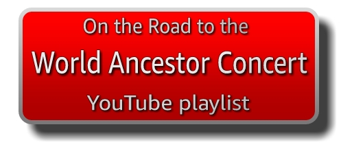 "red button banner link image with drop shadow, text reads ""On the Road to the World Ancestor Concert YouTube playlist"""