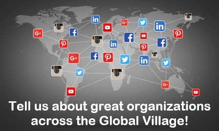 "Graphic map of world with various social media network icons across the globe connected by a visual web network, text reads ""Tell us about great organizations across the Global Village"""