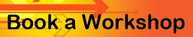 "Button image linked to Book a Workshop Form, orange and yellow gradated color with arrows and text reading ""Book a Workshop)"